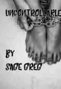 "Book cover ""uncontrollable """
