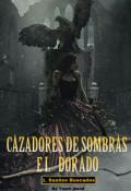 """Portada del libro """"Cazadores de Sombras - El Dorado 1: Sueños Buscados"""""""