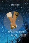 """Portada del libro """"Buscaré tu nombre en las estrellas"""""""