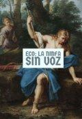 """Portada del libro """"Eco: La Ninfa Sin Voz"""""""