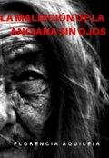 """Portada del libro """"La MaldiciÓn De La Anciana Sin Ojos"""""""
