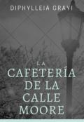 """Portada del libro """"La cafetería de la calle Moore"""""""