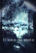 """Portada del libro """"El lobo de plata"""""""