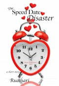 "Book cover ""The Speed Date Disaster"""