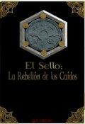 """Portada del libro """"El Sello: La Rebelion De Los Caidos"""""""