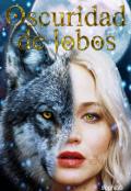 """Portada del libro """"Oscuridad de lobos"""""""
