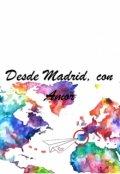 """Portada del libro """"Desde Madrid, con Amor."""""""