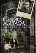 """Portada del libro """"Una despedida agitada y otros relatos de terror"""""""