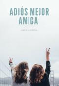 """Portada del libro """"Adiós Mejor Amiga """""""