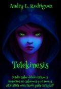 """Portada del libro """"Telekinesis: Todo el poder está en tu mente."""""""
