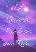 """Portada del libro """"El Universo Puede ser tan Raro"""""""