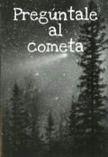 "Portada del libro ""Pregúntale al cometa"""