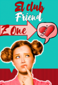 "Portada del libro ""El club friend zone """