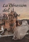 """Portada del libro """"La Obsesión del Principe"""""""