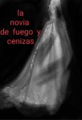 """Portada del libro """"La novia de fuego y cenizas"""""""