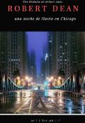 """Portada del libro """"Robert Dean: una noche de lluvia en Chicago"""""""