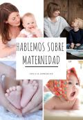 """Portada del libro """"Hablemos Sobre Maternidad"""""""