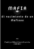 """Portada del libro """"Mafia El nacimiento de un Mafioso"""""""