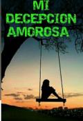 """Portada del libro """"Mi DecepciÓn Amorosa """""""