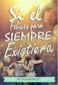 """Portada del libro """"Si el """"Felices para siempre"""" existiera"""""""