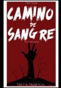 """Portada del libro """"Camino de Sangre"""""""