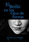 """Portada del libro """"El brilló en los ojos de Atenas"""""""