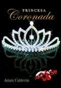 "Portada del libro ""Princesa Coronada Libro I"""