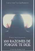 """Portada del libro """"100 Razones De Porque Te Deje"""""""