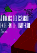 """Portada del libro """"A través del espacio en el fin del universo """""""