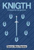 "Portada del libro ""Knight: El despertar del guerrero"""