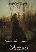 """Portada del libro """"Poesía de un Mártir Solitario"""""""