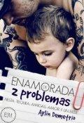 """Portada del libro """"Enamorada de 2 problemas """""""