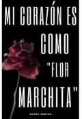 """Portada del libro """"Mi corazón es como flor marchita"""""""