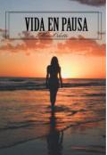 """Portada del libro """"Vida en Pausa"""""""