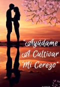 "Portada del libro """"Ayúdame A Cultivar Mi Cerezo"""""