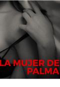 """Portada del libro """"La Mujer De Palma"""""""