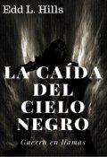 """Portada del libro """"La caída del cielo negro: Guerra en llamas"""""""