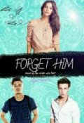 "Portada del libro ""Forget Him"""