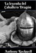 """Portada del libro """"La Leyenda del Caballero Dragón"""""""