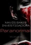 "Portada del libro ""Mavis Baker investigadora paranormal."""