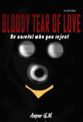 """Portada del libro """"Sangrienta lagrima de amor: Ten cuidado a quien rechazas"""""""