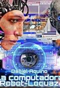 """Portada del libro """"La computadora Robot-Locuaz"""""""