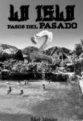 """Portada del libro """"La Isla: Pasos del Pasado"""""""