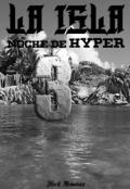 """Portada del libro """"La isla: Noche de 'hyper' """""""