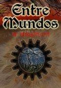 """Portada del libro """"Entre Mundos"""""""