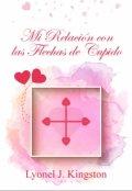 """Portada del libro """"Mi Relación con las Flechas de Cupido"""""""