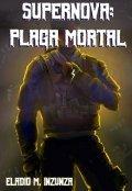"""Portada del libro """"Supernova: Plaga Mortal"""""""