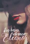 """Portada del libro """"Los besos eternos de Eleanor."""""""