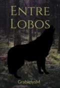 """Portada del libro """"Entre Lobos N°1 saga de lunas """""""