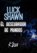"""Portada del libro """"Luck Shawn : El Descubridor de Mundos (episodio 1)"""""""